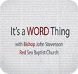 It's A Word Thing with Bishop John R. Stevenson